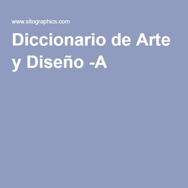 Diccionario de Arte y Diseño -A