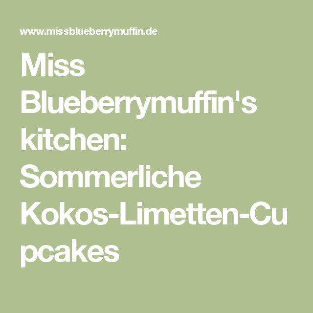 Miss Blueberrymuffin's kitchen: Sommerliche Kokos-Limetten-Cupcakes