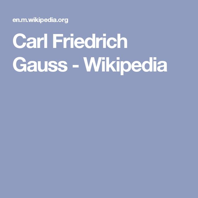 Carl Friedrich Gauss - Wikipedia