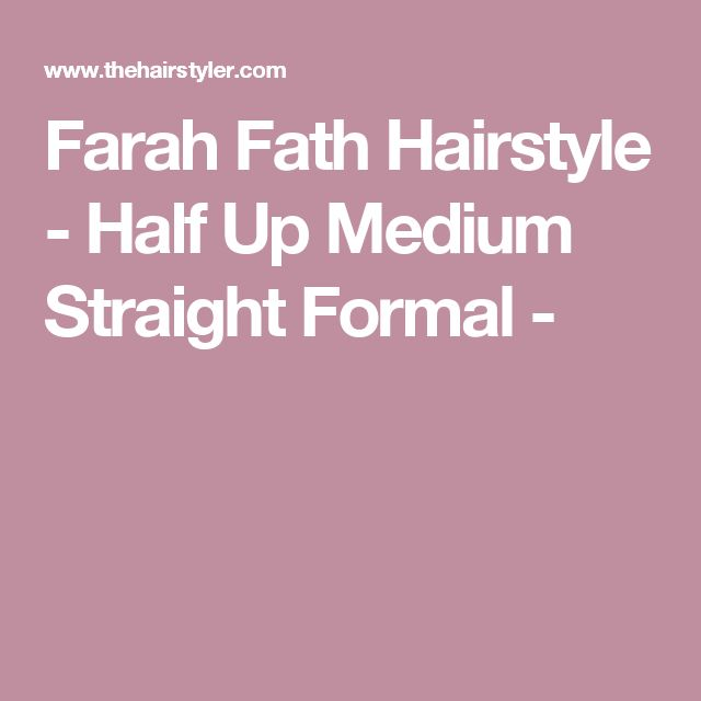 Farah Fath  Hairstyle - Half Up Medium Straight Formal -