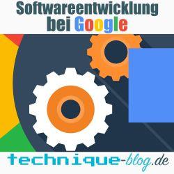 Softwareentwicklung bei Google
