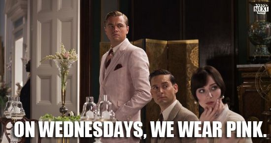 On Wednesdays, we wear pink.