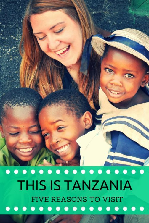 Visit Tanzania: This is Tanzania - Five Reasons You Should Visit
