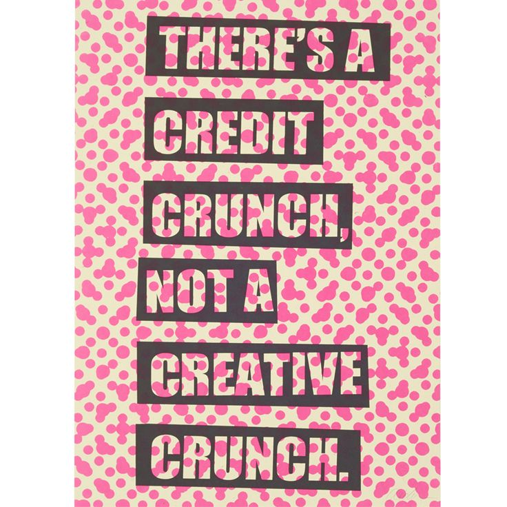 Poster exhorting artists to carry on producing work during the credit crunch.