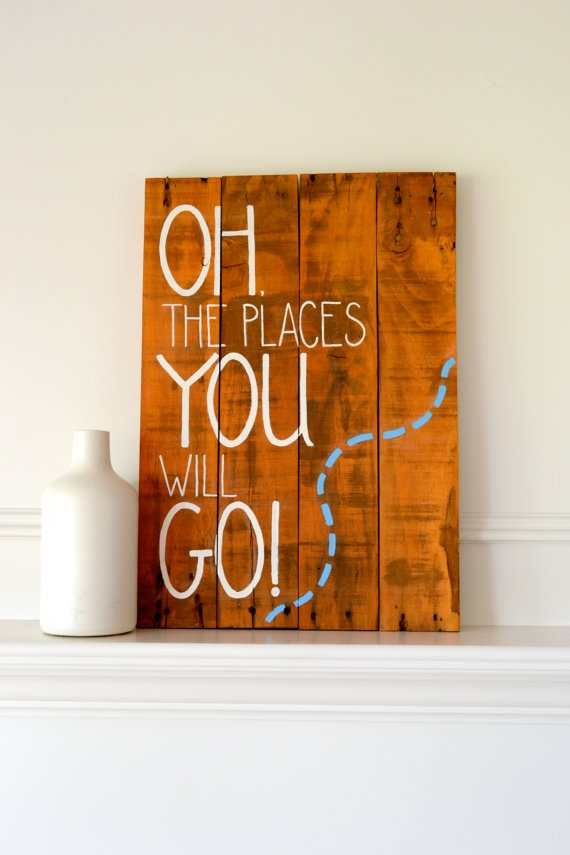 Reclaimed wood art sign: Oh, The Place You Will Go. Orange White and Blue