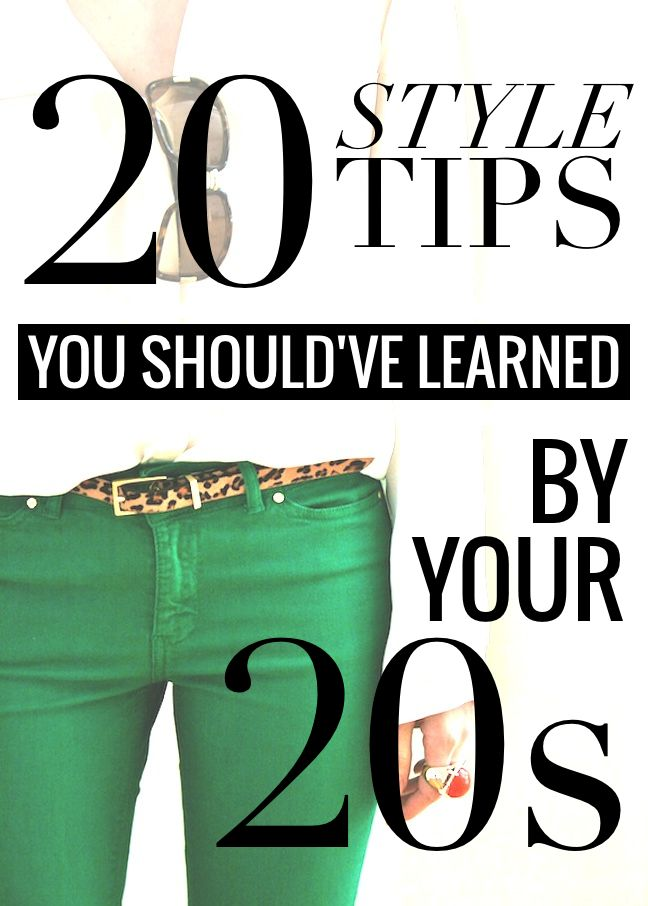 20 style tips you should've learned by your 20s