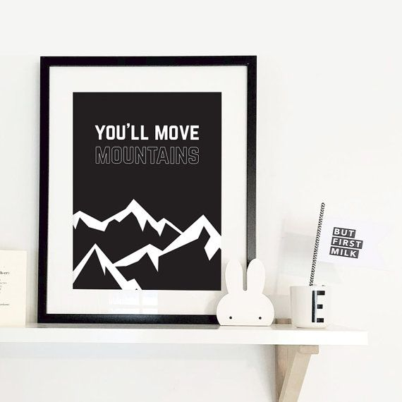 You'll Move Mountains Print