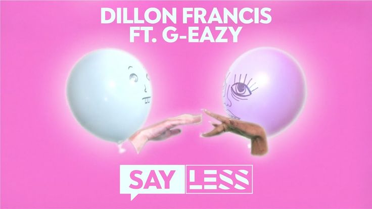 Dillon Francis - Say Less (ft. G-Eazy) (Official Lyric Video)
