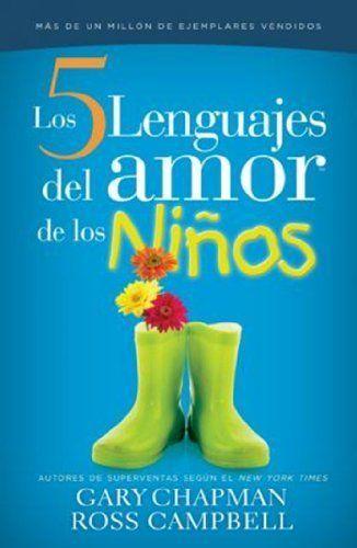 Los 5 lenguajes del amor niños-  Ross Campbell Gary Chapman ✿⊱╮