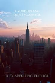 Znalezione obrazy dla zapytania if your dreams don't scare you they arent big enough