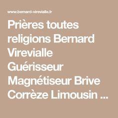 Prières toutes religions Bernard Virevialle Guérisseur Magnétiseur Brive Corrèze Limousin Gnoma Snamap