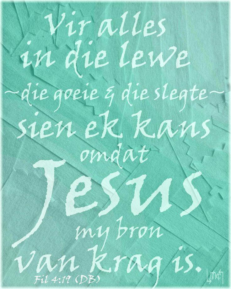 """Teks - Fil 4:19 (DB) """"....Jesus  ...my bron van krag"""" #iBelieve #Afrikaans #Instagram✔ #mygoete  **By__[↳₥¢↰]#Emsie**"""