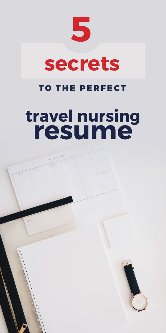 5 Secrets to the Perfect Travel Nursing Resume - BlueForce