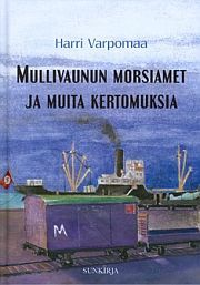 lataa / download MULLIVAUNUN MORSIAMET JA MUITA KERTOMUKSIA epub mobi fb2 pdf – E-kirjasto