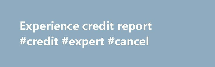 Experience credit report #credit #expert #cancel http://nef2.com/experience-credit-report-credit-expert-cancel/  #annual free credit report # Blog del narco videos fuertes 2012 Birthday welcome speech Free hcs 451 overview of risk management and quality management in health care worksheet Experian provides all your credit needs. Get your credit report and FICO® credit score today. Start your trial membership for $1.Experian.com · Personal · Business · Small....