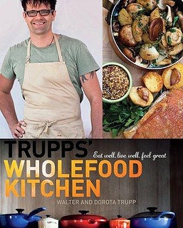Trupps Wholefood Kitchen by Walter and Dorotha Trupp