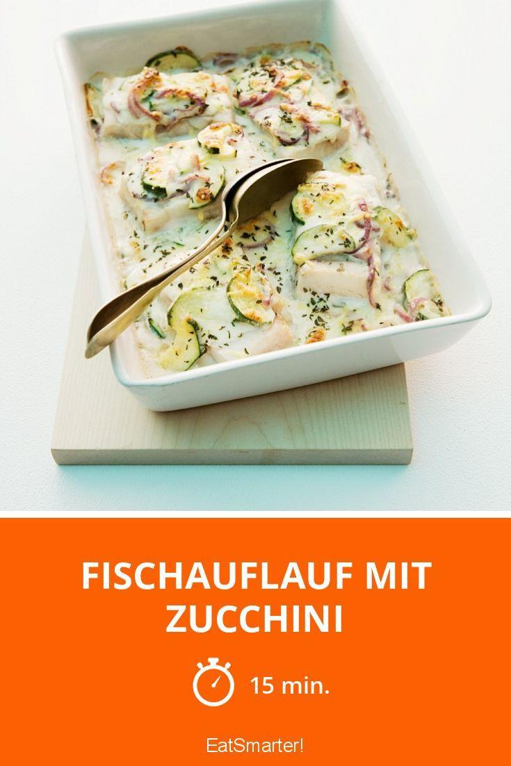 Fischauflauf mit Zucchini - smarter - Zeit: 15 Min.   eatsmarter.de