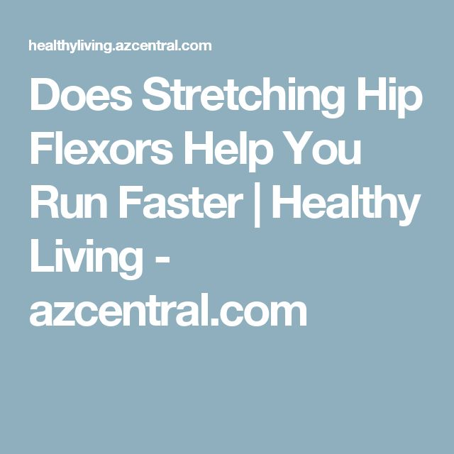 Does Stretching Hip Flexors Help You Run Faster   Healthy Living - azcentral.com