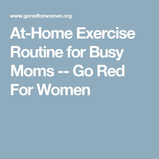 At-Home Exercise Routine for Busy Moms -- Go Red For Women