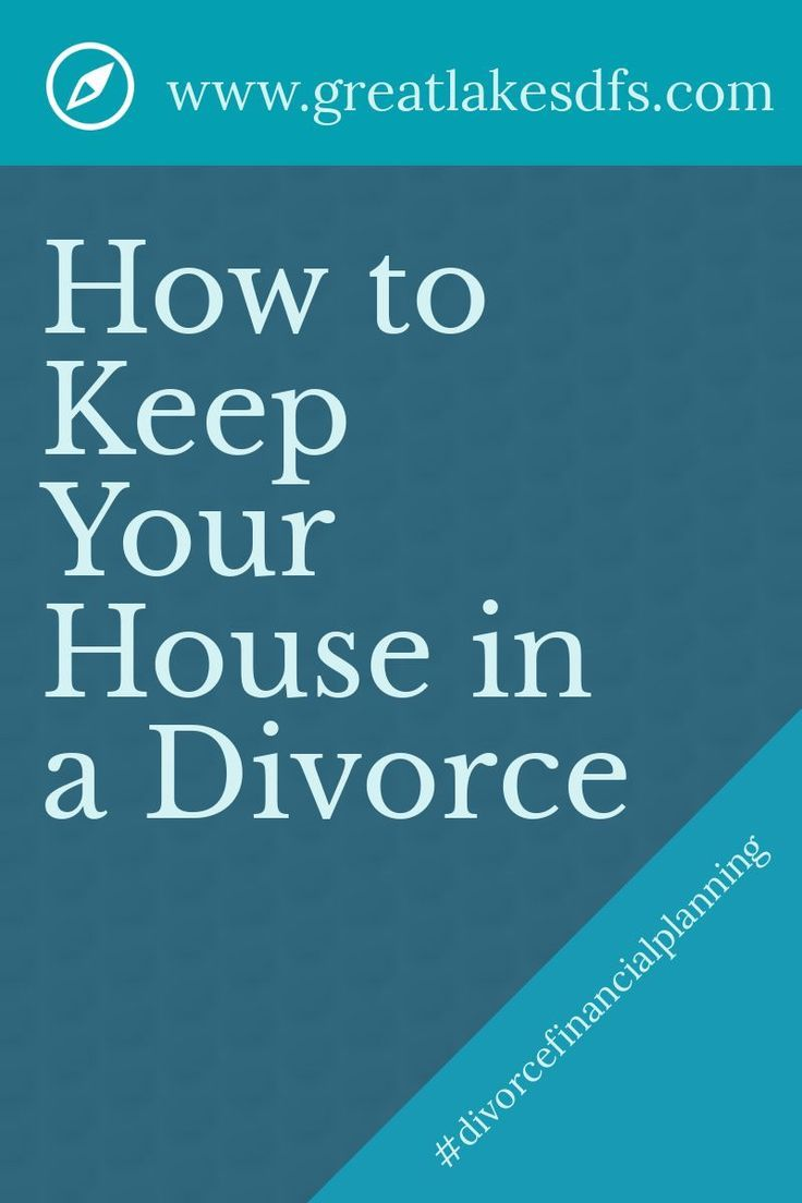 How To Keep Your House In A Divorce In 2020 Divorce Advice Woman Divorce Divorce Finances