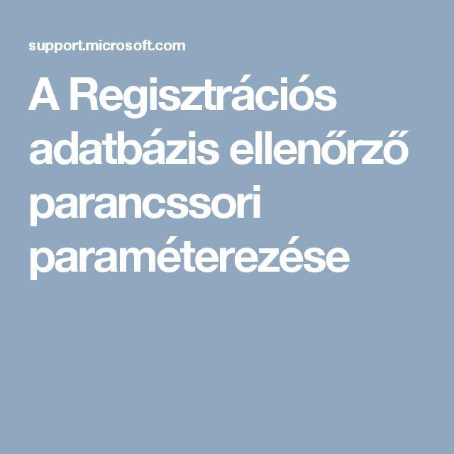 A Regisztrációs adatbázis ellenőrző parancssori paraméterezése