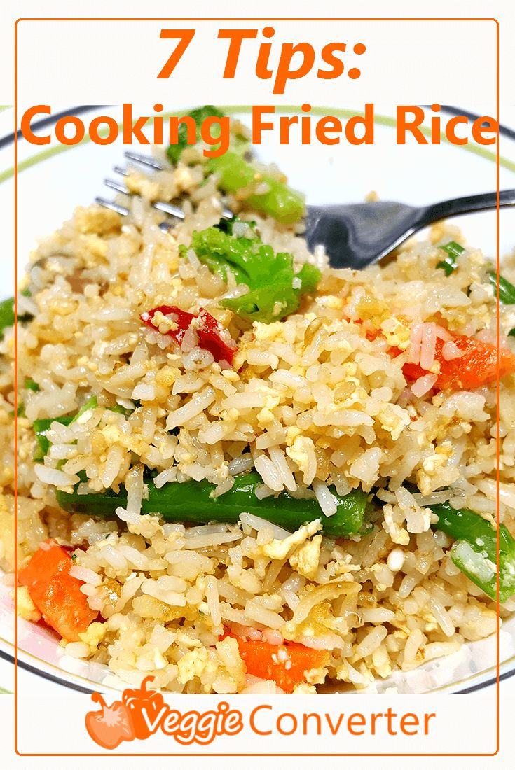 7 Tips on Cooking Fried Rice | @VeggieConverter