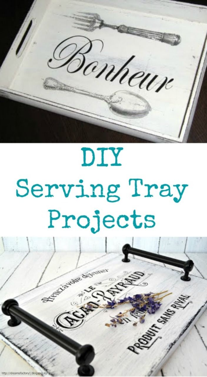 DIY Serving Tray Project Ideas http://thegraphicsfairy.com/diy-serving-tray-projects/ Beautiful DIY Serving Tray Projects!