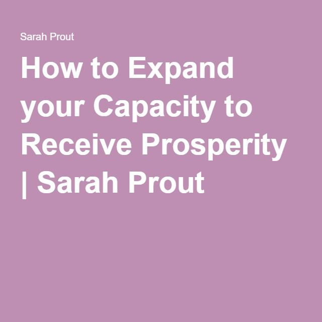 How to Expand your Capacity to Receive Prosperity | Sarah Prout