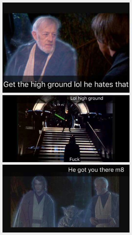 """High ground, Bro!"""