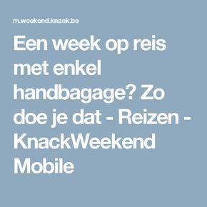 Een week op reis met enkel handbagage? Zo doe je dat - Reizen - KnackWeekend Mobile