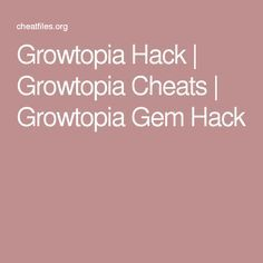 Growtopia Hack | Growtopia Cheats | Growtopia Gem Hack