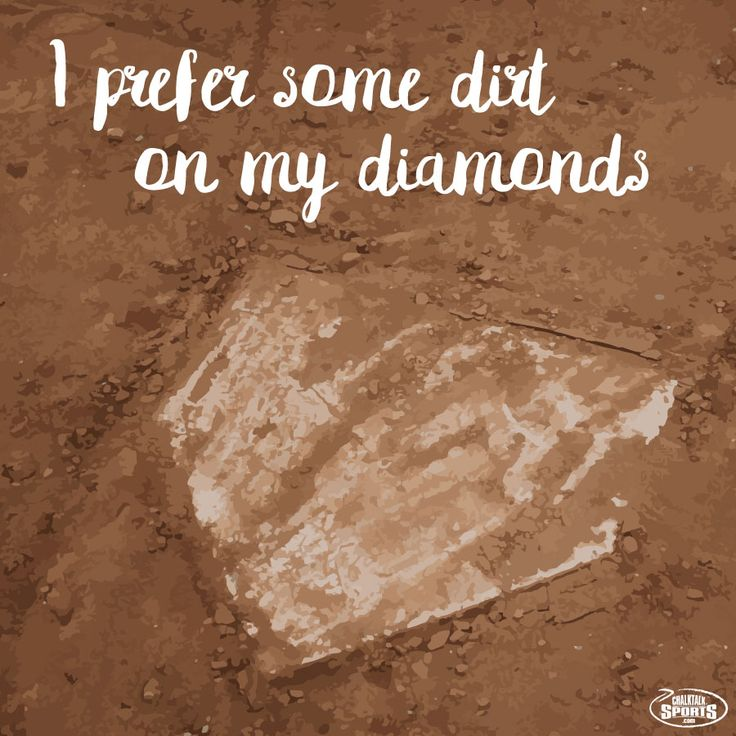 I prefer some dirt on my diamonds.  Any softball girl can relate!  It's all about working hard to achieve your goals, and never giving up.  NO excuses, no matter what!  Softball inspiration from chalktalksports.com!