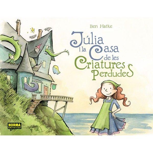 """""""Julia y la casa de las criaturas perdidas"""", Ben Hatke"""