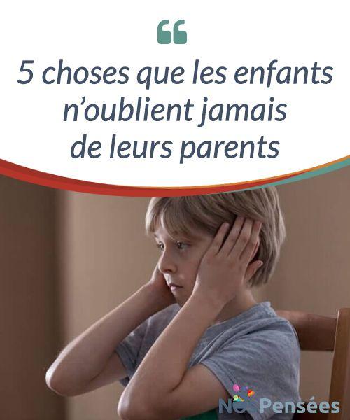 5 choses que les enfants n'oublient jamais de leurs parents Tous les parents veulent avoir les enfants #merveilleux. Que ce soient des enfants aimables et qu'ils se comportent comme des gens #responsables et utiles à la société une fois #adultes. Mais, on met souvent plus d'ardeur à penser à demain plutôt qu'à semer des graines durant le présent que l'on traverse. #Psychologie