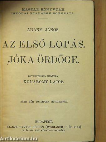 Az első lopás/Jóka ördöge/Szemelvények Arany János Toldi szerelme czímű eposzából/János király/Hamlet, dán királyfi