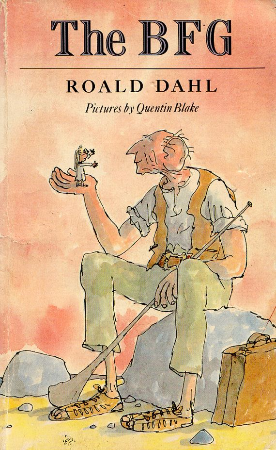 """(O) """"The BFG"""" by Roald Dahl. illustrated by Quentin Blake. Other giants guzzle up whoppsy whiffling human beans, but the Big, Friendly Giant eats snozzcumbers and drinks frobscottle, instead. A marvelous adventure with a giant whose ears are SO big that he can hear dreams. He catches them and puffs the best ones to kids. Sophie finds that the BFG is too small to stop the others, but Sophie has the BFG whip up a special dream for the Queen to save the day! Dahl excels at made-up words."""
