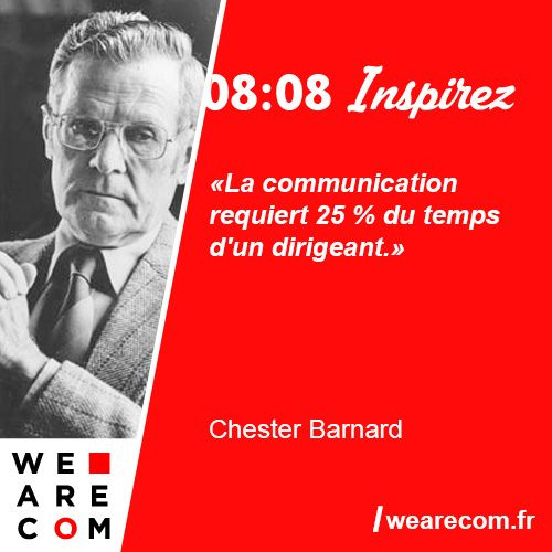 """""""La communication requiert 25 % du temps d'un dirigeant"""". Citation sur la communication managériale de Chester Barnard, théoricien des organisations et du management."""