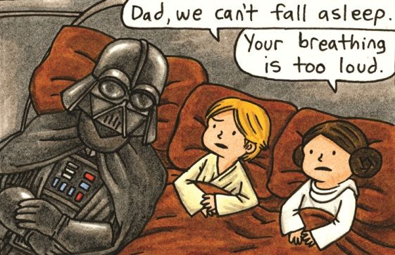 Darth Vader isn't winning any Father- of- the- Year awards any time soon. :)