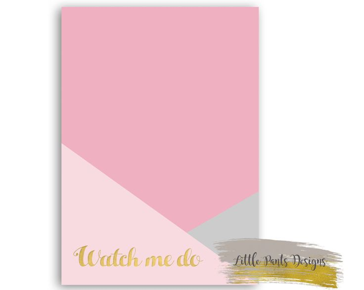 Watch me Do - Pastel Graphic Triangle Digital Decor Print Nursery Pink grey gray gold foil Download by LittlePantsDesigns on Etsy https://www.etsy.com/listing/466949793/watch-me-do-pastel-graphic-triangle
