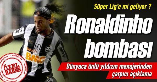 Ronaldinho Süper Lige Gelecek mi? Menajeri Konuştu
