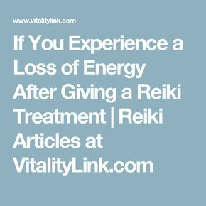 If You Experience a Loss of Energy After Giving a Reiki Treatment | Reiki Articles at VitalityLink.com