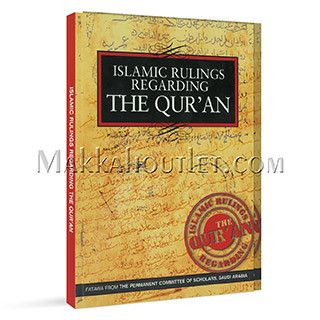 Islamic Rulings Regarding the Qur'an Fatawa from the Permanent Committee of Scholars, Saudi Arabia (Paperback)