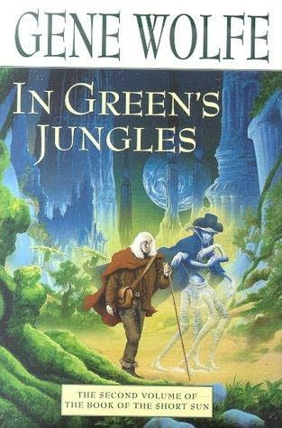 Gene Wolfe - In Green's Jungles  I just finished reading this one. Wolfe is definitely one of my favorite authors.