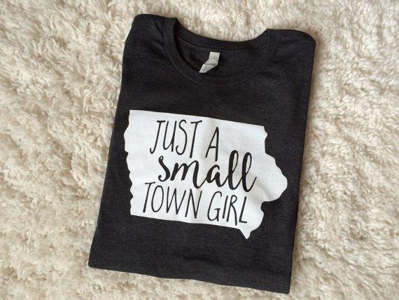 Small Town Girl Shirt / Small Town Girl / Iowa / Iowa Hawkeye / Iowa State / University of Iowa / Iowa State Cyclones / Iowa Shirt