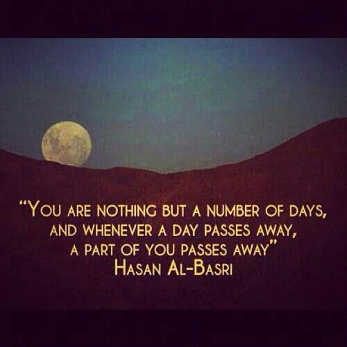 You are nothing but a number of days and whenever a day passes away, a part of…