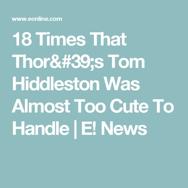 18 Times That Thor's Tom Hiddleston Was Almost Too Cute To Handle | E! News