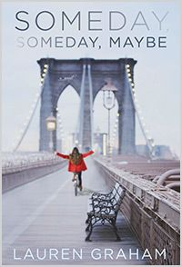 Someday Someday, Maybe by Lauren Graham - recommended by Emily Giffen