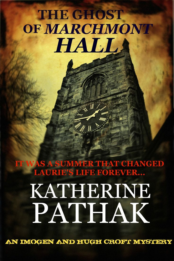 My new novel, The Ghost Of Marchmont Hall. This photograph, of a clock tower in Harrogate, Yorkshire struck me immediately as perfect for the cover of the book. It was just as I had envisaged the clock tower at Marchmont Hall School.