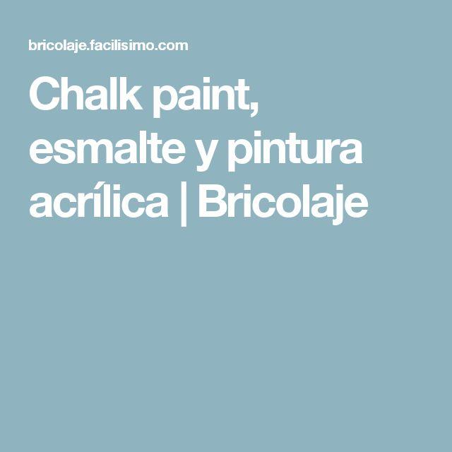 Chalk paint, esmalte y pintura acrílica   Bricolaje