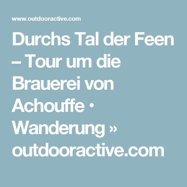 Durchs Tal der Feen – Tour um die Brauerei von Achouffe • Wanderung » outdooractive.com